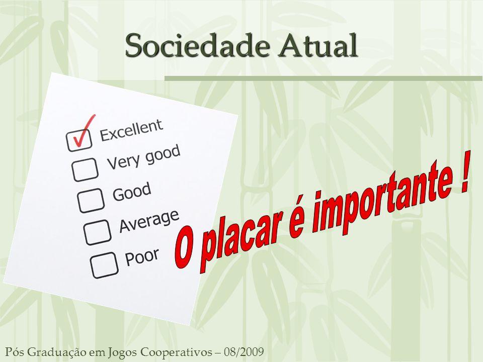 Sociedade Atual O placar é importante !