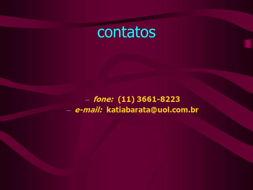 fone: (11) 3661-8223 e-mail: katiabarata@uol.com.br