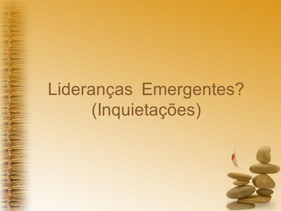 Lideranças Emergentes (Inquietações)