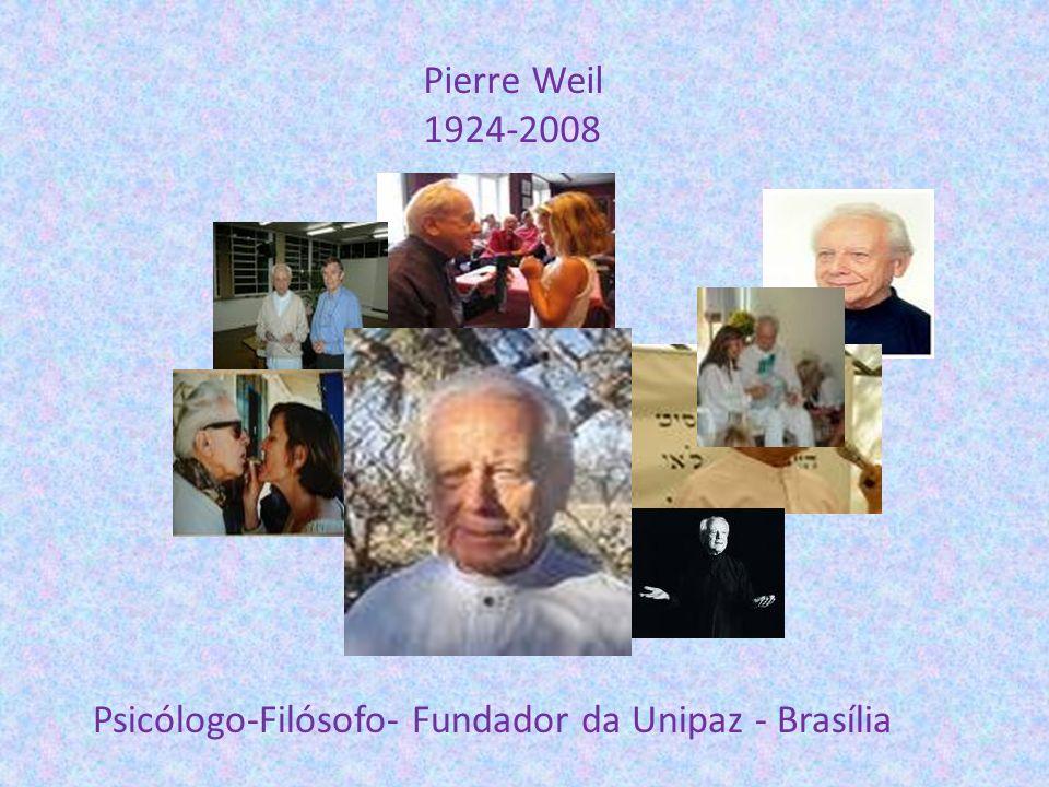 Pierre Weil 1924-2008 Psicólogo-Filósofo- Fundador da Unipaz - Brasília