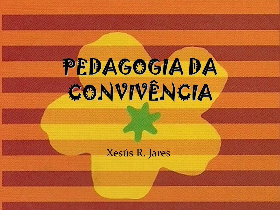 PEDAGOGIA DA CONVIVÊNCIA