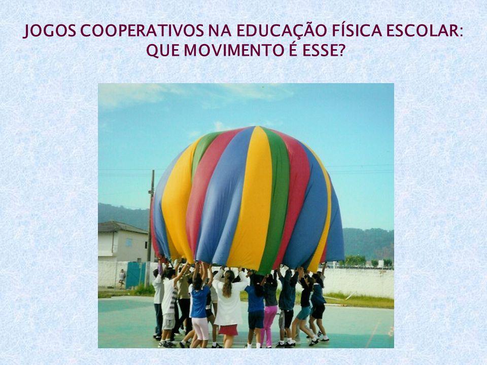 JOGOS COOPERATIVOS NA EDUCAÇÃO FÍSICA ESCOLAR:
