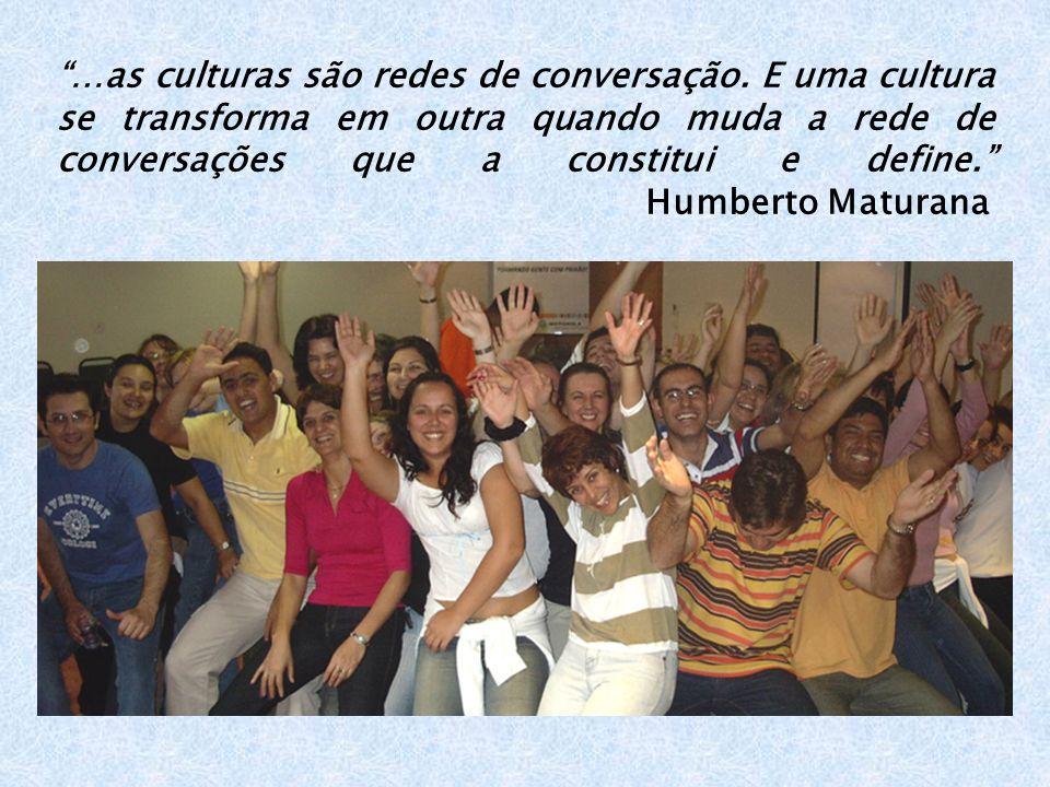 …as culturas são redes de conversação