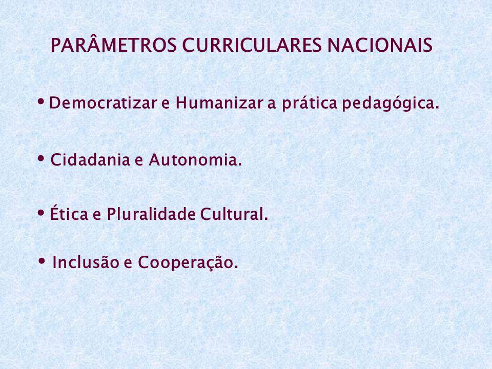 • Democratizar e Humanizar a prática pedagógica.