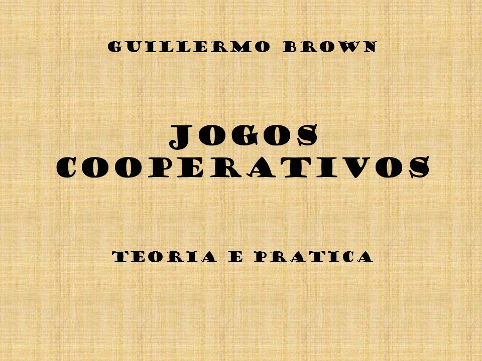 Guillermo Brown Jogos Cooperativos Teoria e Pratica