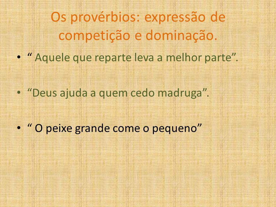 Os provérbios: expressão de competição e dominação.