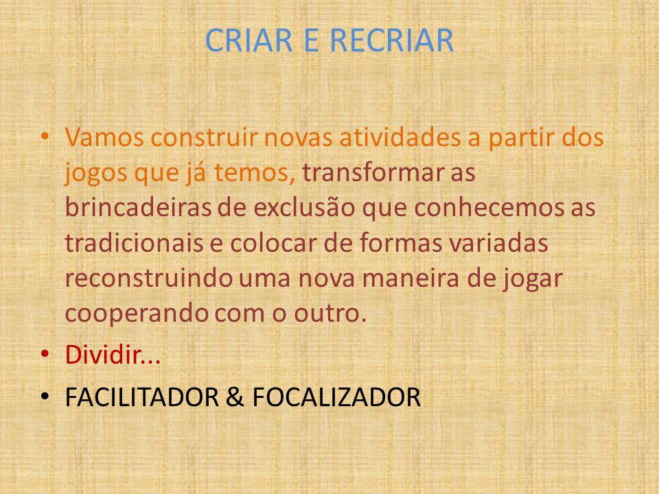 CRIAR E RECRIAR