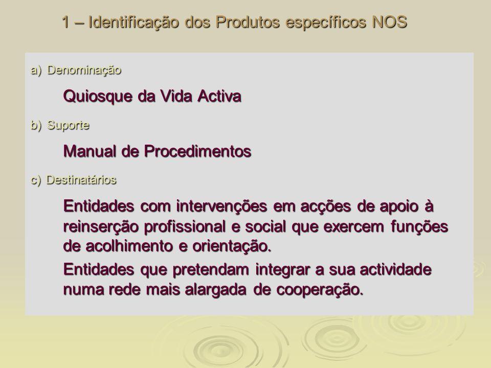 1 – Identificação dos Produtos específicos NOS