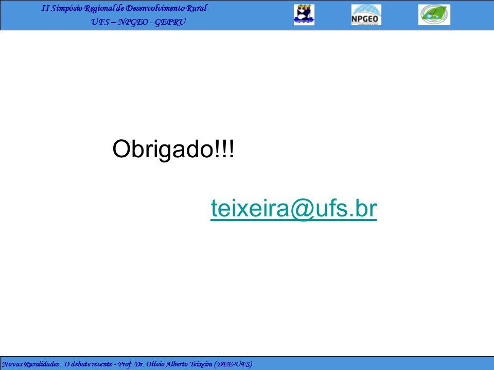 Obrigado!!! teixeira@ufs.br