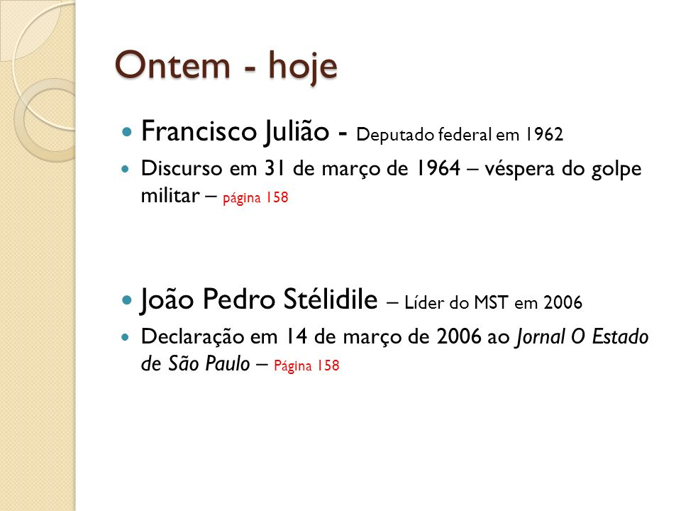 Ontem - hoje Francisco Julião - Deputado federal em 1962