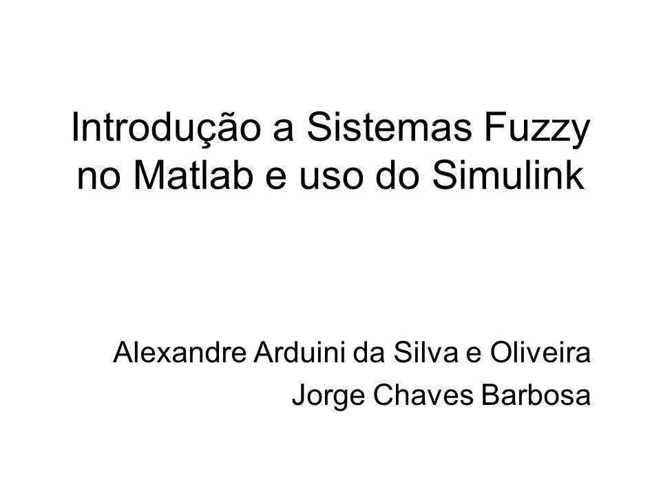 Introdução a Sistemas Fuzzy no Matlab e uso do Simulink