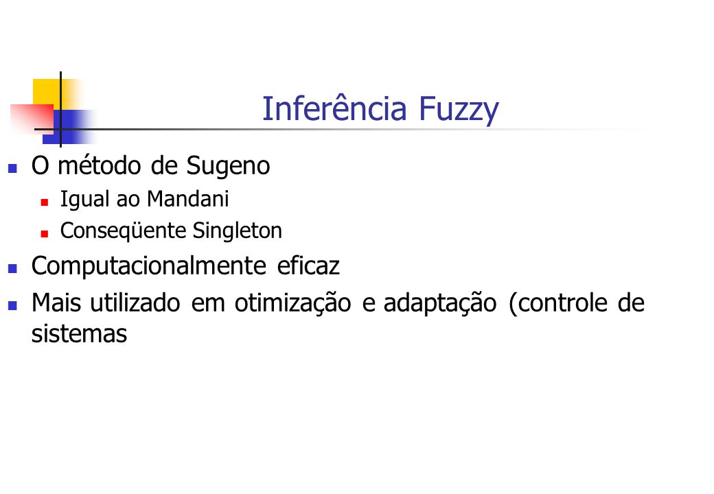 Inferência Fuzzy O método de Sugeno Computacionalmente eficaz