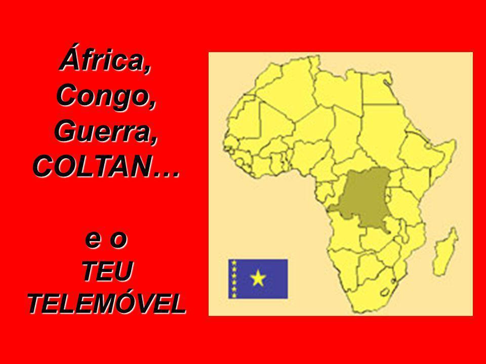 África, Congo, Guerra, COLTAN… e o