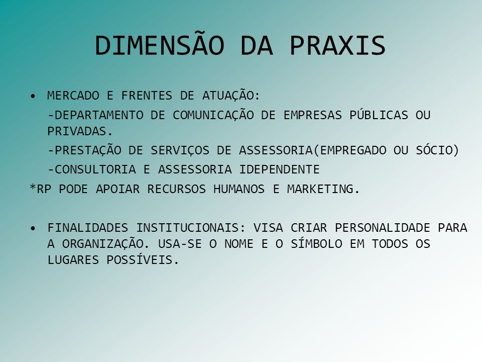 DIMENSÃO DA PRAXIS MERCADO E FRENTES DE ATUAÇÃO:
