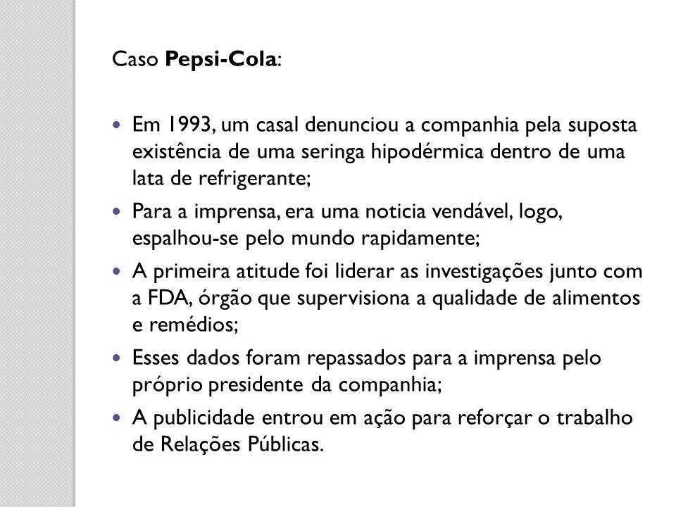 Caso Pepsi-Cola: Em 1993, um casal denunciou a companhia pela suposta existência de uma seringa hipodérmica dentro de uma lata de refrigerante;