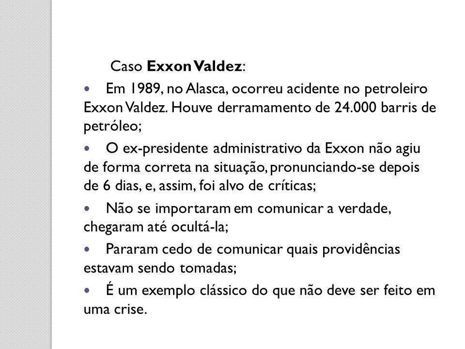 Caso Exxon Valdez: Em 1989, no Alasca, ocorreu acidente no petroleiro Exxon Valdez. Houve derramamento de 24.000 barris de petróleo;