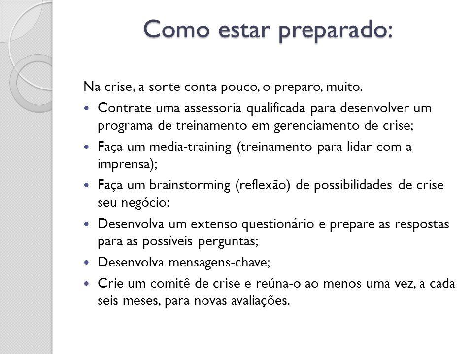 Como estar preparado: Na crise, a sorte conta pouco, o preparo, muito.