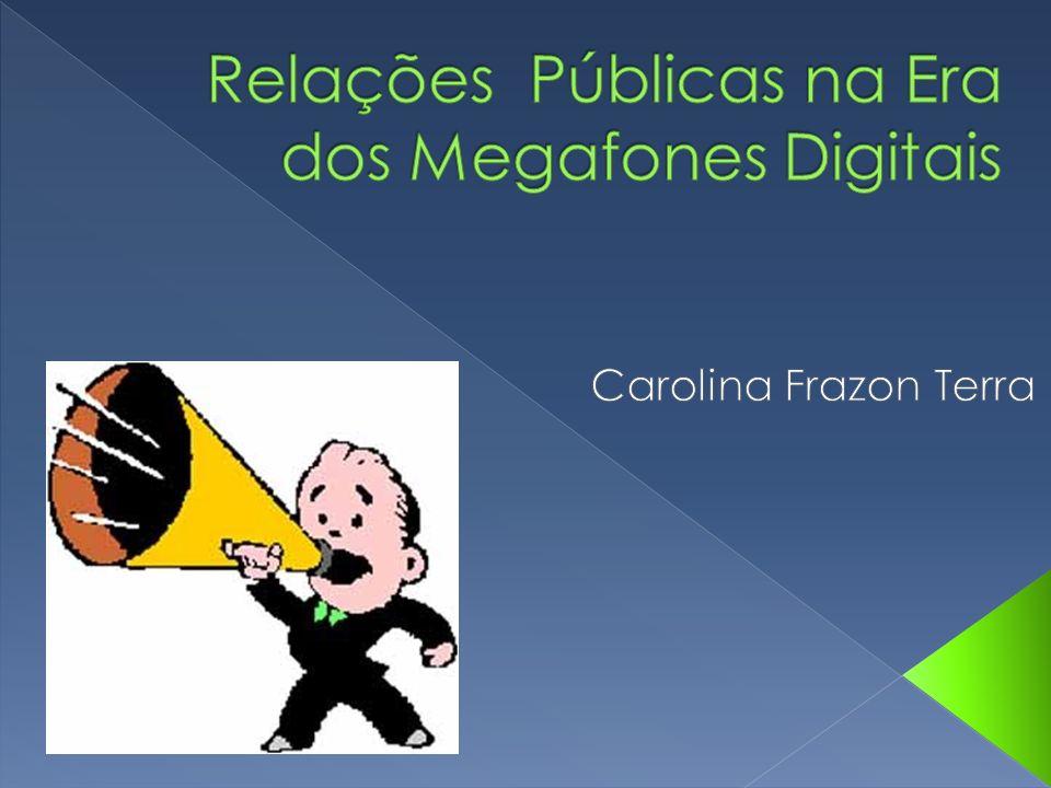 Relações Públicas na Era dos Megafones Digitais