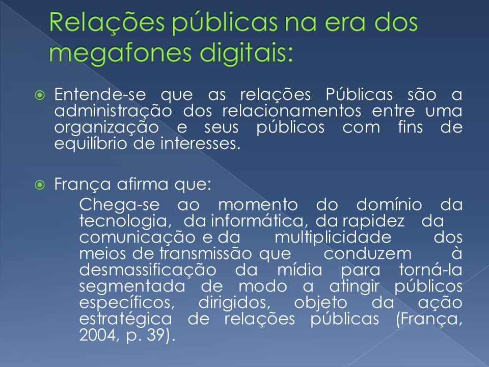 Relações públicas na era dos megafones digitais: