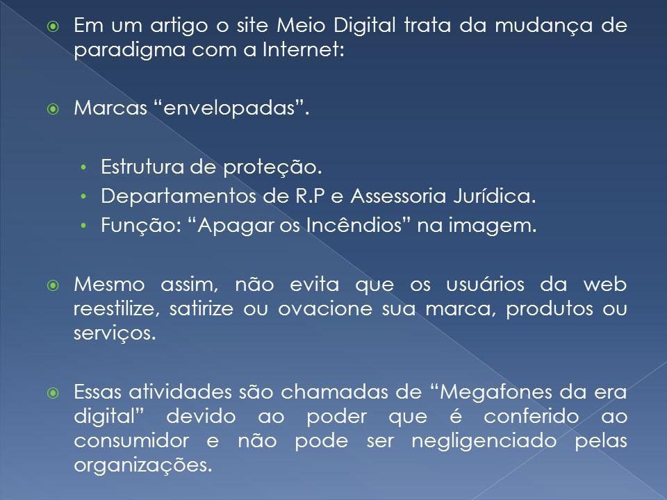 Em um artigo o site Meio Digital trata da mudança de paradigma com a Internet: