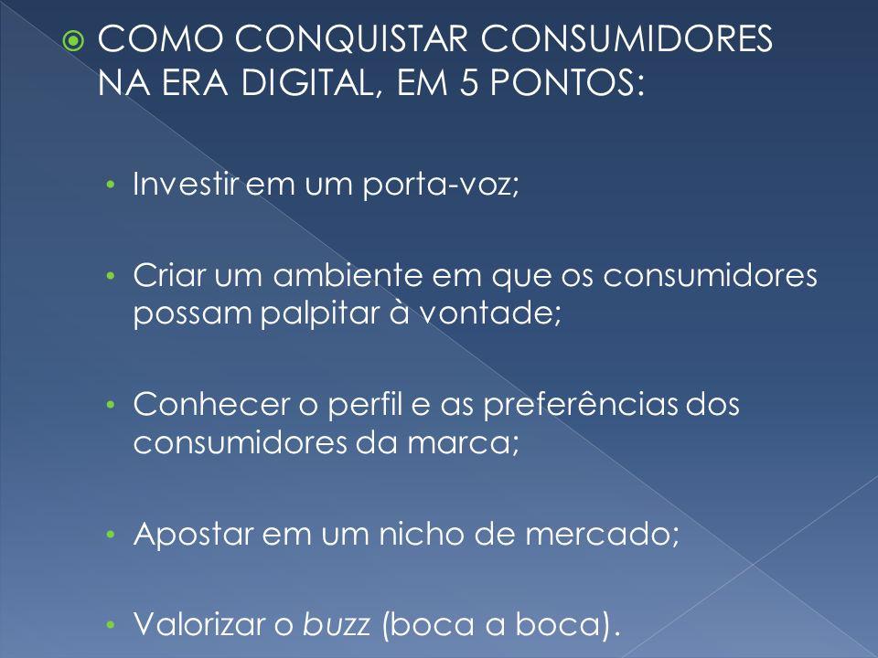 COMO CONQUISTAR CONSUMIDORES NA ERA DIGITAL, EM 5 PONTOS: