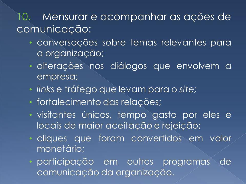 10. Mensurar e acompanhar as ações de comunicação: