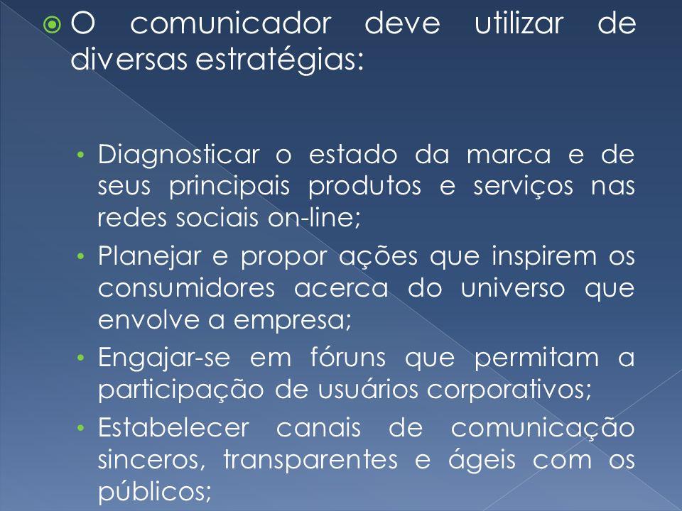 O comunicador deve utilizar de diversas estratégias: