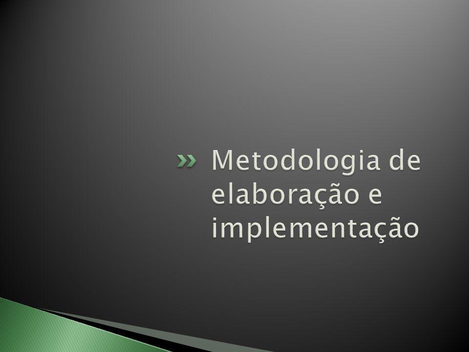 Metodologia de elaboração e implementação