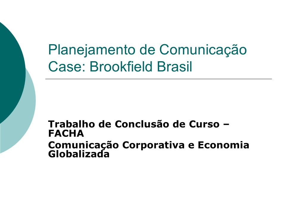 Planejamento de Comunicação Case: Brookfield Brasil