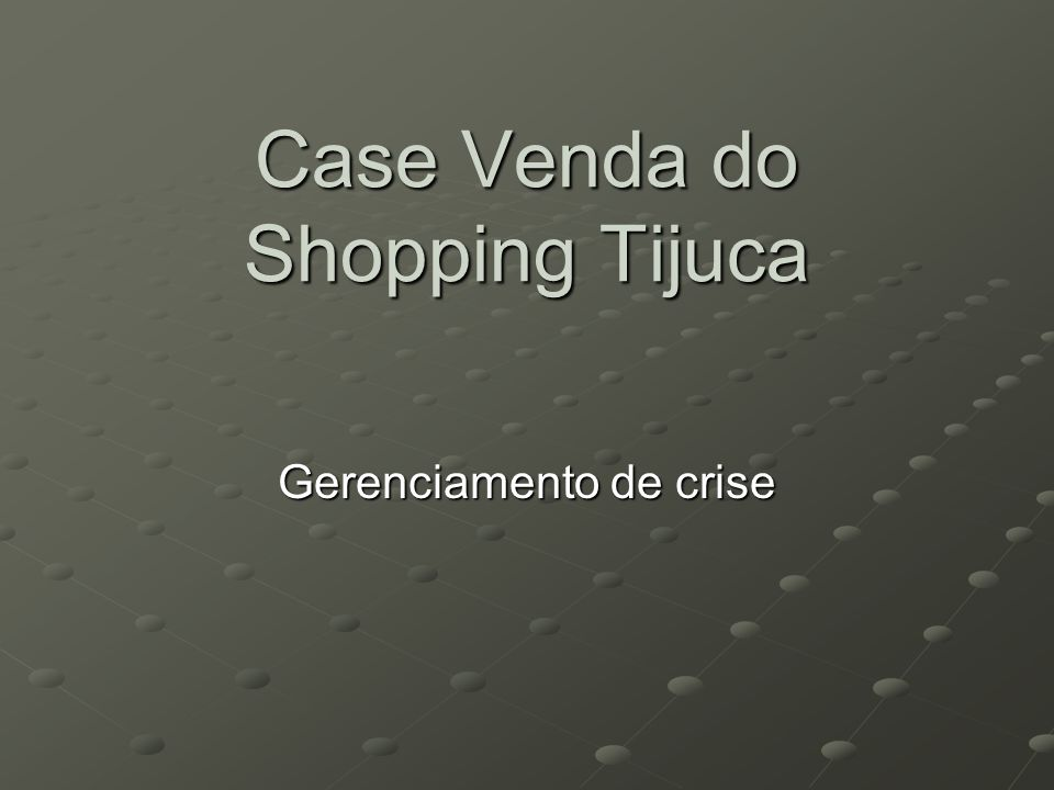 Case Venda do Shopping Tijuca