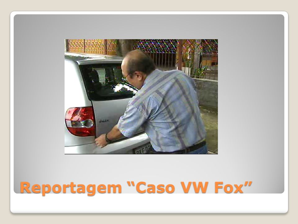 Reportagem Caso VW Fox