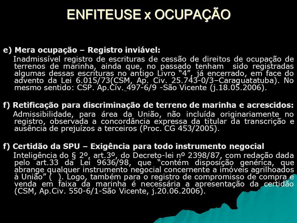 ENFITEUSE x OCUPAÇÃO e) Mera ocupação – Registro inviável: