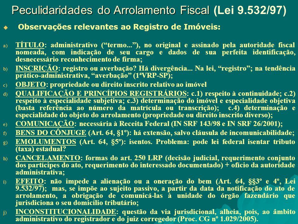 Peculidaridades do Arrolamento Fiscal (Lei 9.532/97)