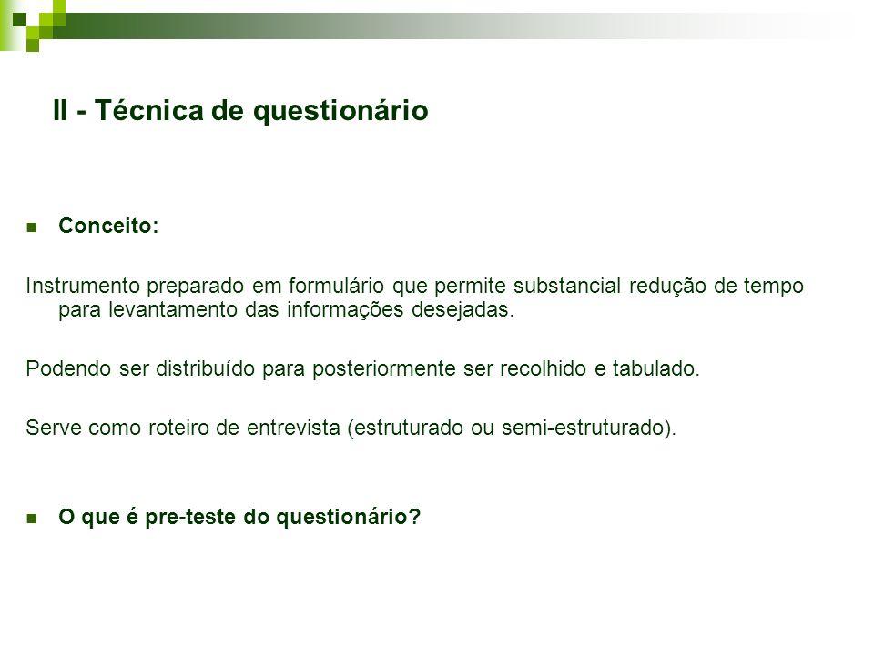 II - Técnica de questionário