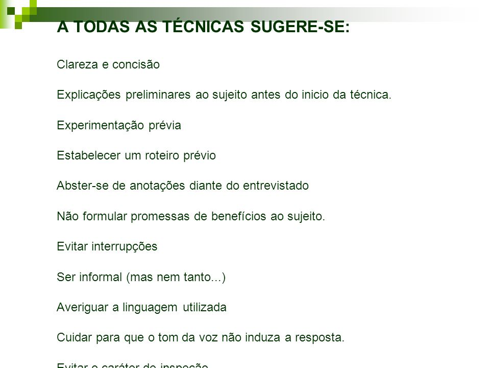 A TODAS AS TÉCNICAS SUGERE-SE: