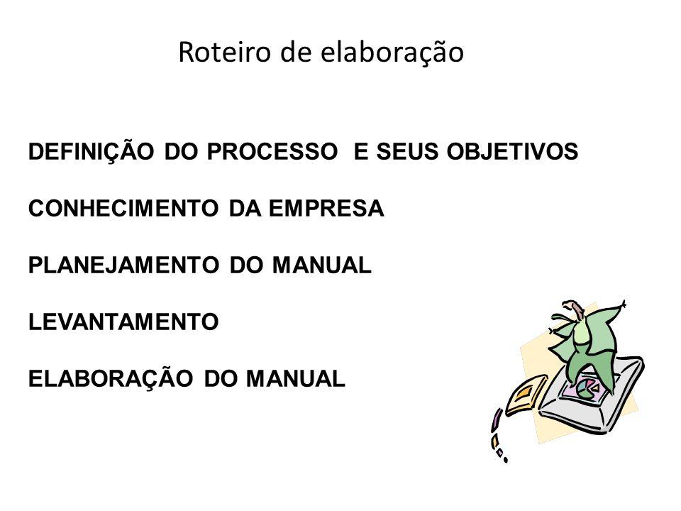 Roteiro de elaboração DEFINIÇÃO DO PROCESSO E SEUS OBJETIVOS