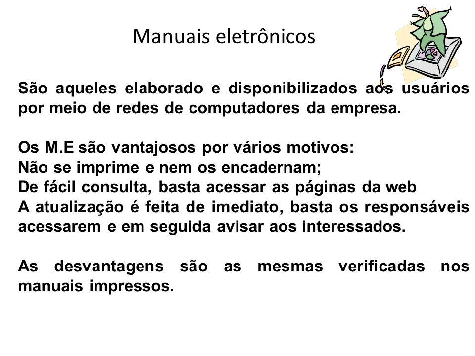 Manuais eletrônicosSão aqueles elaborado e disponibilizados aos usuários por meio de redes de computadores da empresa.