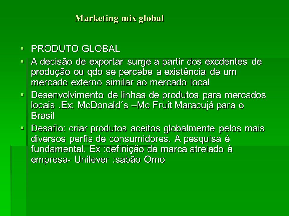 Marketing mix global PRODUTO GLOBAL.