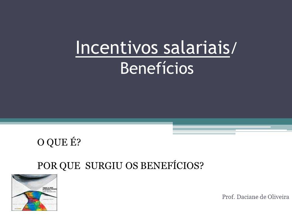 Incentivos salariais/ Benefícios