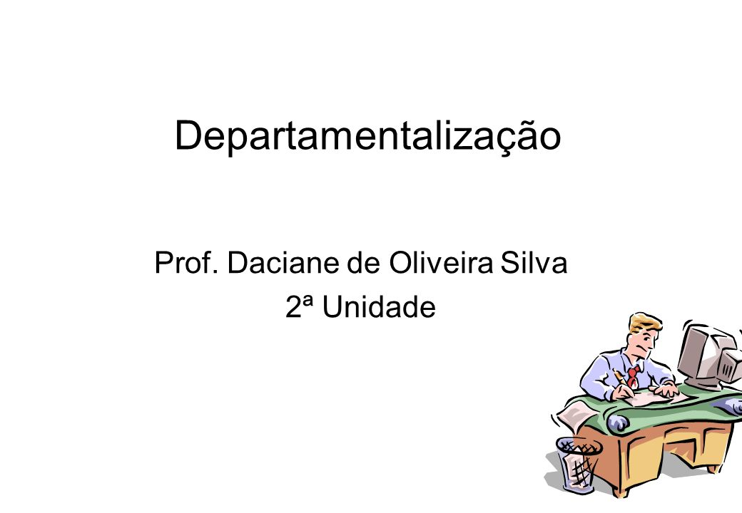 Prof. Daciane de Oliveira Silva 2ª Unidade