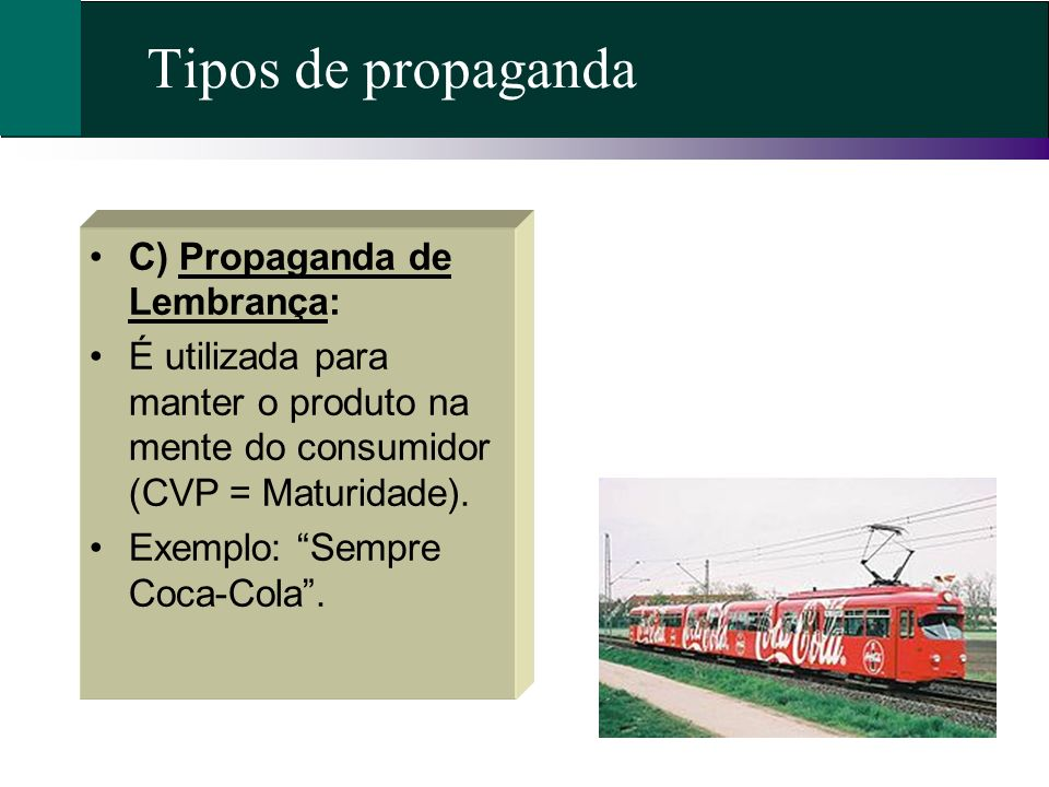 Tipos de propaganda C) Propaganda de Lembrança: