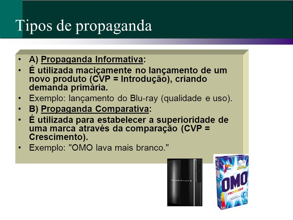 Tipos de propaganda A) Propaganda Informativa: