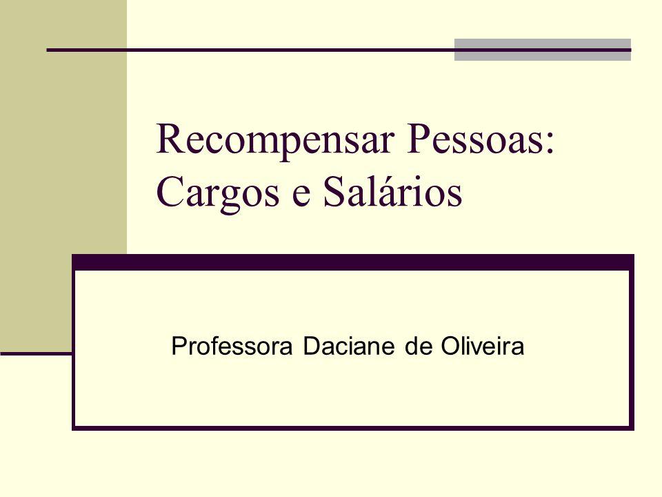 Recompensar Pessoas: Cargos e Salários