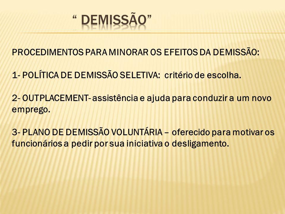 demissão PROCEDIMENTOS PARA MINORAR OS EFEITOS DA DEMISSÃO:
