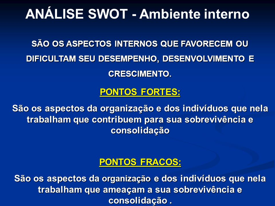 ANÁLISE SWOT - Ambiente interno