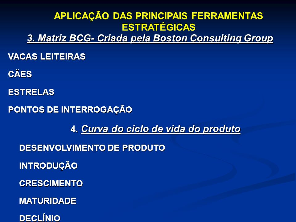 3. Matriz BCG- Criada pela Boston Consulting Group
