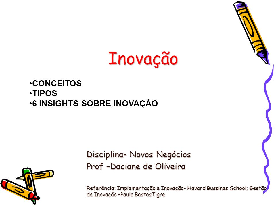 Inovação CONCEITOS TIPOS 6 INSIGHTS SOBRE INOVAÇÃO
