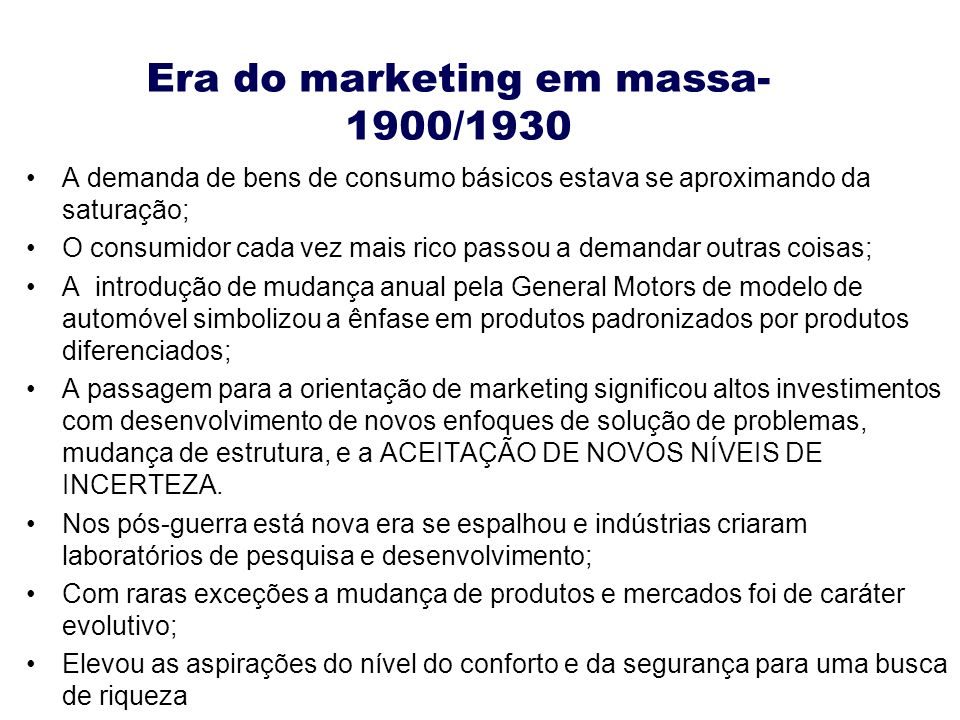 Era do marketing em massa- 1900/1930