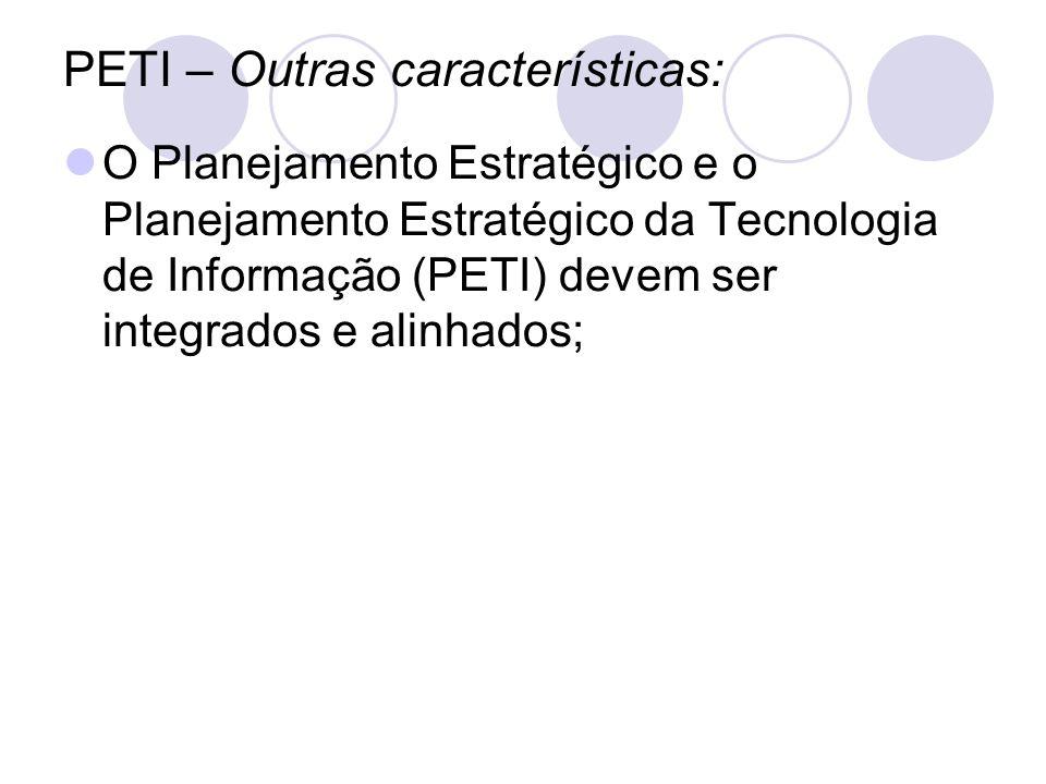 PETI – Outras características: