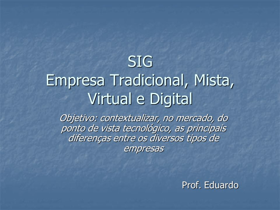 SIG Empresa Tradicional, Mista, Virtual e Digital